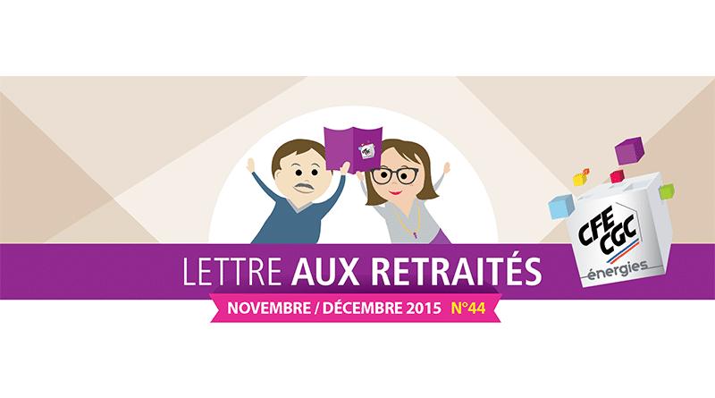 Lettre aux retraités n° 44 – Novembre / Décembre 2015