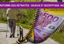 La réforme des retraites : Enjeux et décryptage # 02