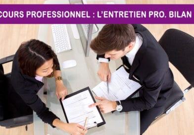 Parcours Professionnel : L'entretien professionnel – Bilan des 6 ans.