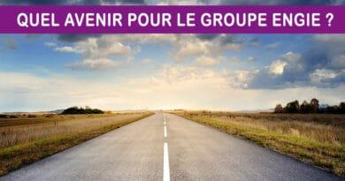 Groupe ENGIE : quel avenir ?